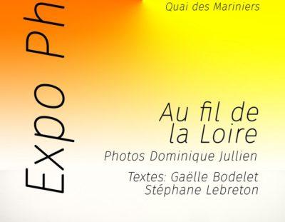 Expo Photo Montjean-sur-Loire quai des Mariniers à bord de l'Aquila jusqu'à fin septembre 2018